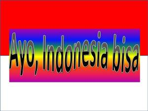 Indonesia Bisa slogan (doc. Bugi's creation)